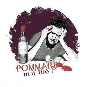 Affiche Vin Humour 30x30 Pommard m'a tué