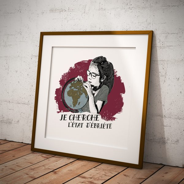 Affiche Vin Humour 30x30 Je cherche l'état d'ébriété