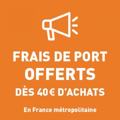Frais de port OFFERTS dès 40 € d'achats